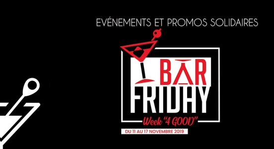 Bar Friday Week 4 Good:  une semaine solidaire dédiée à l'univers du bar